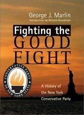 Fighting the Good Fight: A History of the New York Conservative Party-ExLibrary