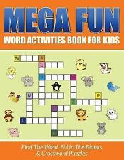 Mega Fun Word Activities Book for Kids : Find the Word, Fill in the Blanks...