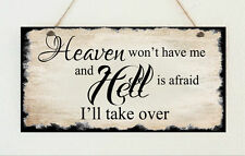 Personalised Plaque Heaven Won't Have Me Hell is Afraid I'll Take Over Gift Sign