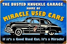 Busted Knuckle Garage Miracle Used Cars rusted metal sign     (pst 1812)