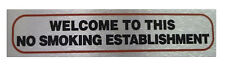 """WELCOME TO THIS NO SMOKING ESTABLISHMENT"" Sign High Quality Self-Adhesive"