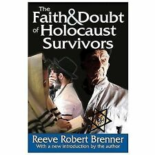 The Faith and Doubt of Holocaust Survivors by James A. Clapp and Reeve Robert...