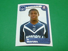 N°74 MAVUBA GIRONDINS BORDEAUX LESCURE PANINI FOOT 2005 FOOTBALL 2004-2005