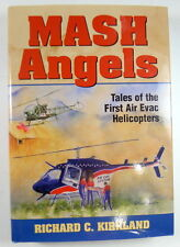 MASH Angels Tales of the First Air Evac Helicopters Korean War Kirkland