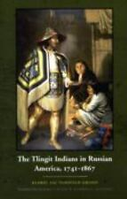 The Tlingit Indians in Russian America, 1741-1867 by Andrei Val'terovich...