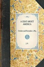 Travel in America Ser.: A Chat about America : October and November 1884 by...