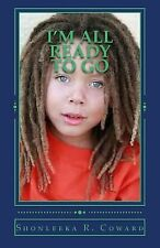 I'm All Ready to Go : Little Timmy First Day of School by Shonleeka R.,...