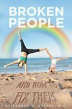 Broken People and How to Fix Them by M. S. Elizabeth C. Ohlsen (2016, Paperback)
