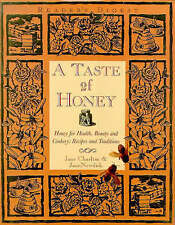 A Taste of Honey: Honey for Health, Beauty and Cookery