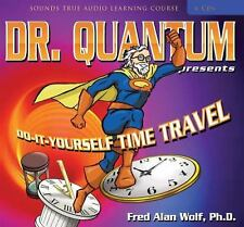 Dr. Quantum Presents Do-It-Yourself Time Travel Sounds True Audio Learning Cour