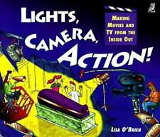 Lights, Camera, Action! : Making Movies and TV from the Inside Out by Lisa...