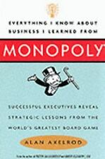 Everything I Know about Business I Learned from Monopoly : Successful...