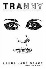 Tranny : Confessions of Punk Rock's Most Infamous Anarchist Sellout by Laura...
