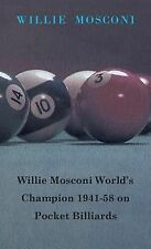 Willie Mosconi World's Champion 1941-58 on Pocket Billiards by Willie Mosconi...