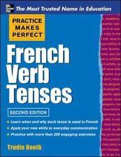 Practice Makes Perfect: Practice Makes Perfect French Verb Tenses by Trudie...