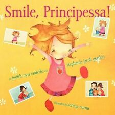 Smile, Principessa! by Stephanie Jacob Gordon and Judith Ross Enderle (2012,...