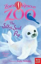 Zoe's Rescue Zoo: Silky Seal Pup By Amelia Cobb,Sophy Williams