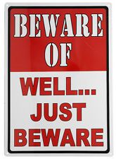 "12"" x 17"" Tin Metal Sign No Trespassing Warning Beware Of - Well... Just Beware"