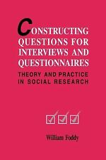Constructing Questions for Interviews and Questionnaires : Theory and...