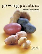 Growing Potatoes : A Directory of Varieties and How to Cultivate Them...