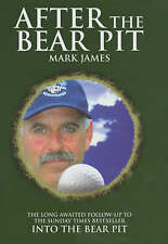 After the Bear Pit Mark James Very Good Book