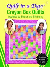 Crayon Box Quilts: Teaching Children to Sew by Quilt in a Day, Eleanor Burns