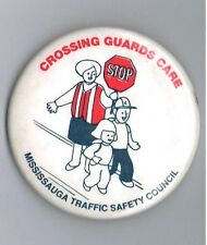 "1980s Mississauga Canada School Crossing Guard 2.25"" Pinback Button Advertising"