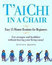 T'ai Chi In A Chair Easy 15 Minute Routines for Beginners Cynthia Quarta SC 2001