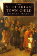 VICTORIAN TOWN CHILD  by Pamela Horn RARE HB 1997 BUY NOW £4.99p FREEE UK P&P