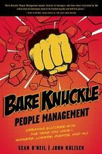 Bare Knuckle People Management: Creating Success with the Team You Have Book
