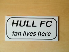 Hull FC fan lives here Sign (NS-08)