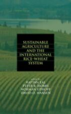 Sustainable Agriculture and the International Rice-Wheat System (Books in Soils,