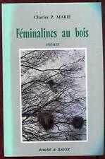 CHARLES P. MARIE: FEMINALINES AU BOIS. ED BARRE & DAYEZ. 1992.