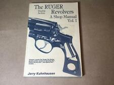 The RUGER DOUBLE ACTION REVOLVERS Vol. 1 A Shop Manual by Jerry Kuhnhausen