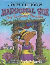 Marsupial Sue Presents the Runaway Pancake by John Lithgow (2005, Picture Book)