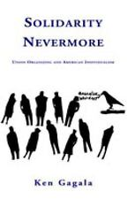 Solidarity Nevermore: Union Organizing And American Individualism