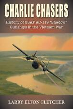 Charlie Chasers : History of USAF AC-119 by Larry Elton Fletcher (2013,...