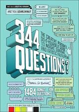 344 Questions: The Creative Person's Do-It-Yourself Guide to Insight, Survival,