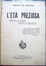 1914 EMILIO DE MARCHI 'L'ETA' PREZIOSA' STAMPATO A PIACENZA. PEDAGOGIA PRECETTI