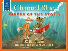 Channel Blue : Riders of the Storm 4 by J. Z. Bingham (2014, Hardcover)