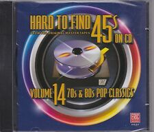 NEW CD HARD TO FIND 45S ON CD VOLUME 14 70S & 80S POP CLASSICS ERIC HTF SERIES