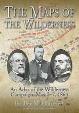 The Maps of The Wilderness: An Atlas of the Wilderness Campaign...NEW Hardcover