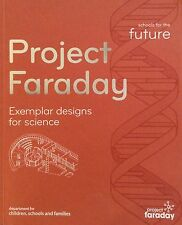 Project Faraday  Exemplar Designs for Science By GB DfCSF  119 Packed Pages