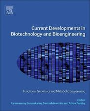 Current Developments in Biotechnology and Bioengineering : Functional...