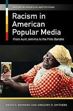 Racism in American Institutions: Racism in American Popular Media : From Aunt...