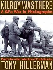 Kilroy Was There: A GI's War in Photographs, Hillerman, Tony, Good Condition, Bo