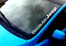 Because Jeep ANY COLOUR Windscreen Sticker 4x4 off road mud dirt Car Vinyl Decal