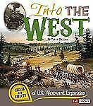 Cause and Effect: Into the West : Causes and Effects of U. S. Westward...