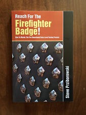 Reach for the Firefighter Badge book by Steve Prziborowski