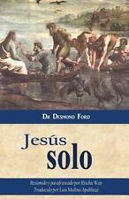 Jesús Solo by Desmond Ford (2013, Paperback)